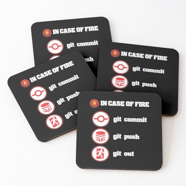 In Case Of Fire Git Commit Git Push Git Out Coasters (Set of 4)