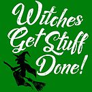 Witches Get Stuff Done by machmigo