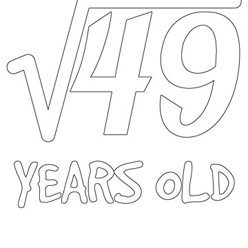 Square Root of 49: 7th Birthday 7 Years Old Boy Girl by geekydesigner
