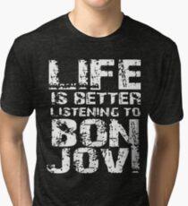 life is better listening to bon jovi t-shirts Tri-blend T-Shirt