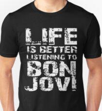 life is better listening to bon jovi t-shirts T-Shirt
