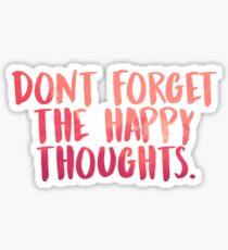 Pegatina No olvides los felices pensamientos