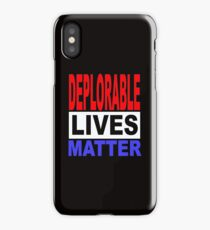 DEPLORABLE LIVES MATTER 1 iPhone Case