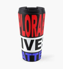 DEPLORABLE LIVES MATTER 1 Travel Mug