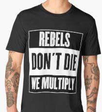 Rebels Don't Die, We Multiply Men's Premium T-Shirt
