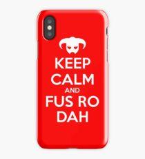 Keep calm and fus ro dah I iPhone Case/Skin