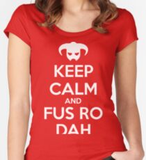 Keep calm and fus ro dah I Women's Fitted Scoop T-Shirt