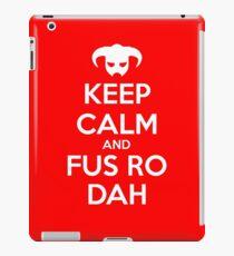 Keep calm and fus ro dah I iPad Case/Skin
