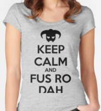 Keep calm and fus ro dah II Women's Fitted Scoop T-Shirt