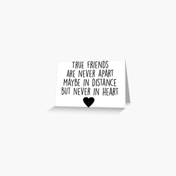 True friends are never apart Greeting Card