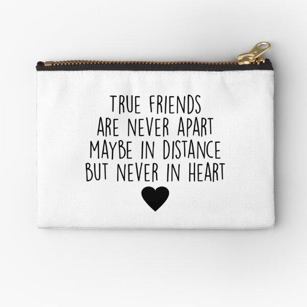 True friends are never apart Zipper Pouch