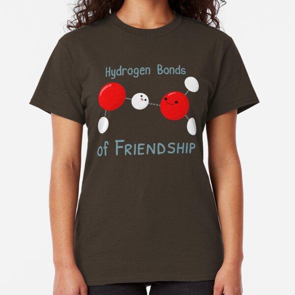Hydrogen Bonds of Friendship Classic T-Shirt