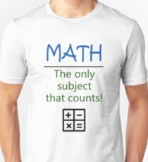 Math - The only subject that counts! T-Shirt