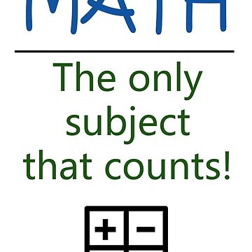 Math - The only subject that counts! by SnappyBrick