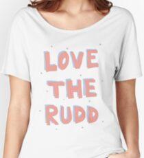 love the rudd Women's Relaxed Fit T-Shirt