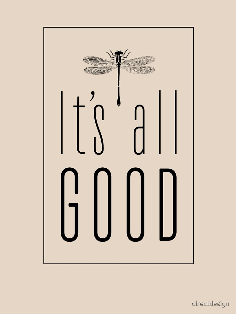 It's All Good by directdesign
