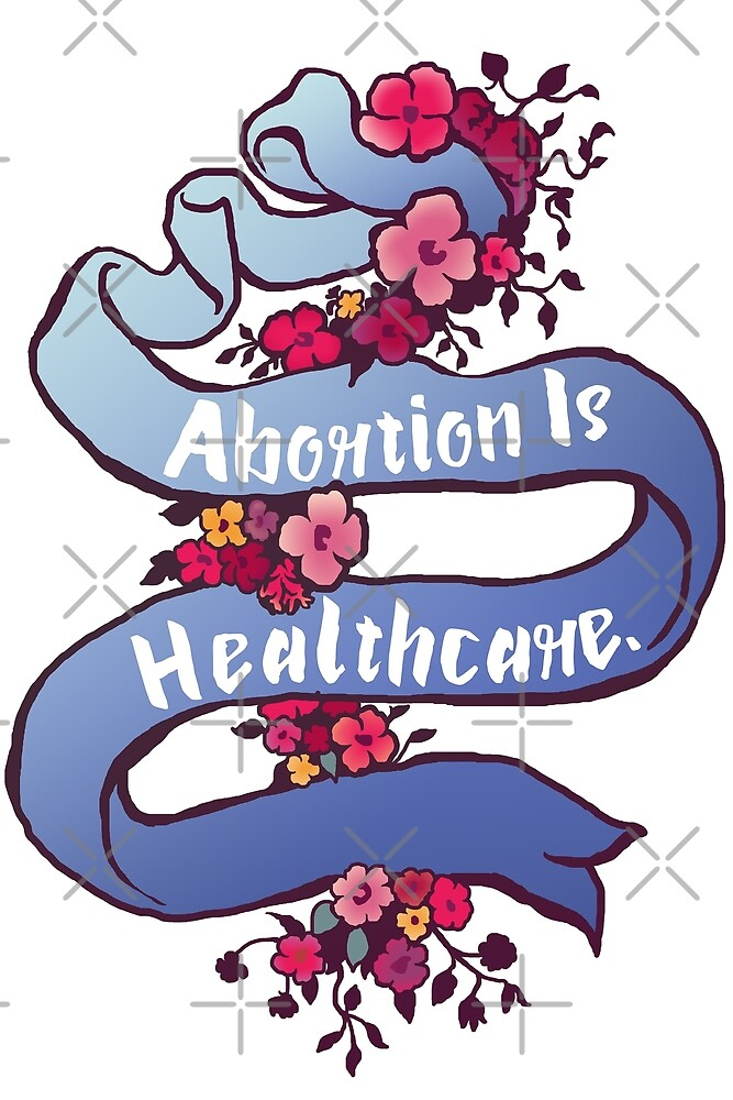 Abortion Is Healthcare by fabfeminist