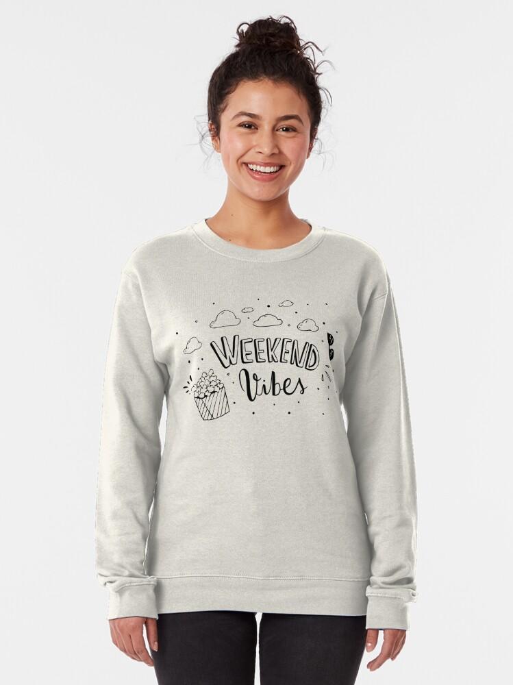 Alternate view of Weekend vibes Pullover Sweatshirt