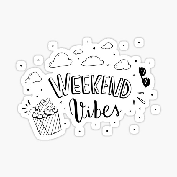 Weekend vibes Sticker
