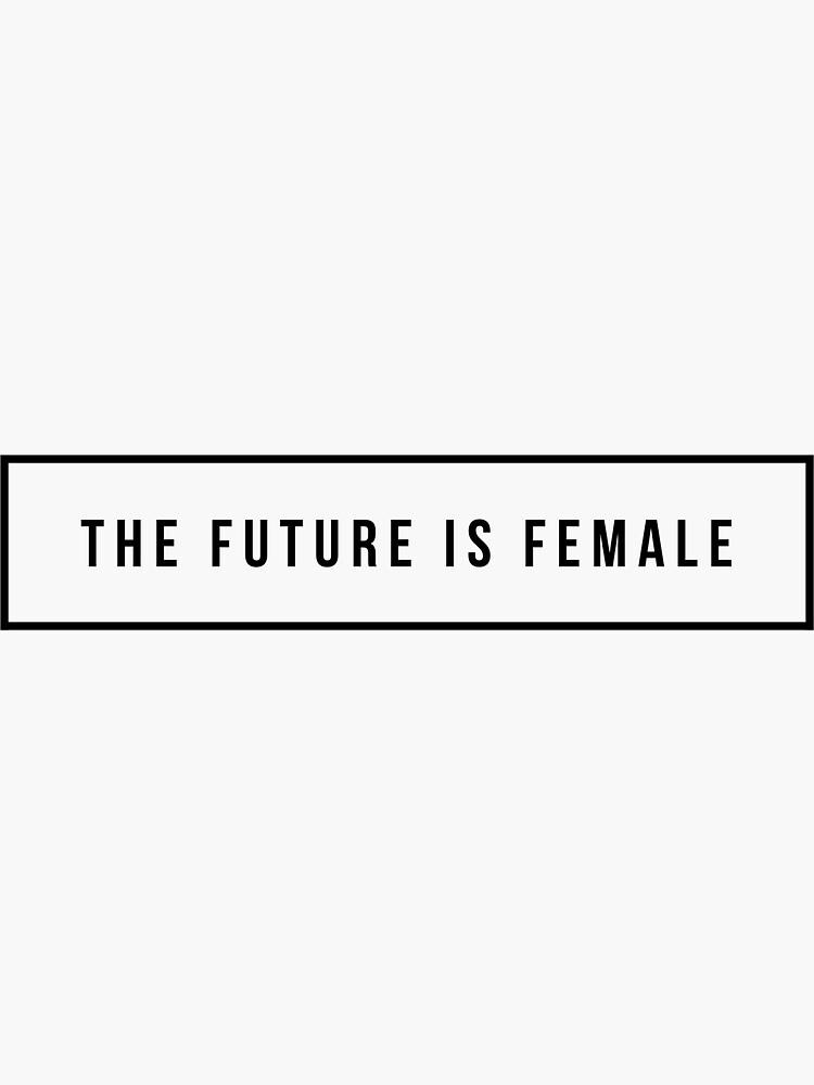 Die Zukunft ist weiblich von mike11209