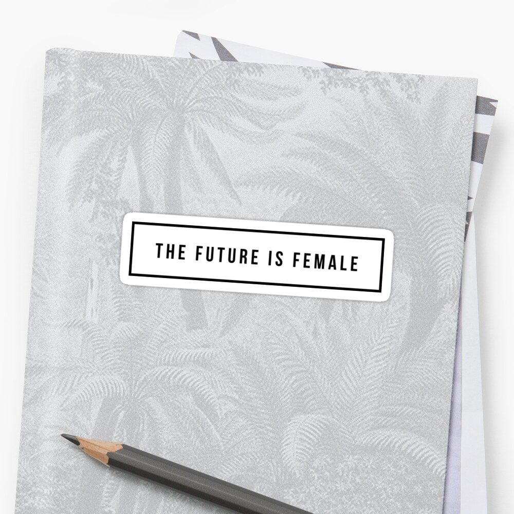 The future is female Stickers