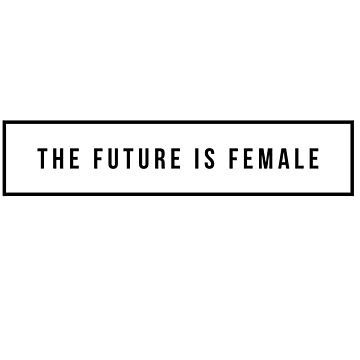 The future is female by mike11209