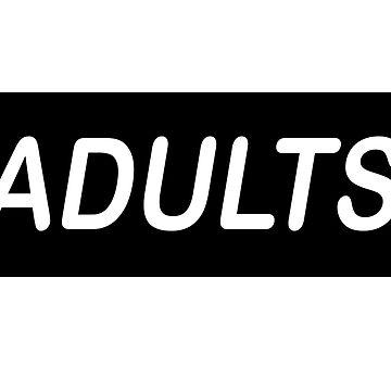 """"""" ADULTS """" by Kyiwtie"""