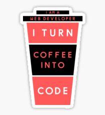 I AM A WEB DEVELOPER I TURN COFFEE INTO CODE (Red & Black) Sticker