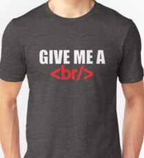 Funny Coder Techie Design - Give Me A Break T-Shirt