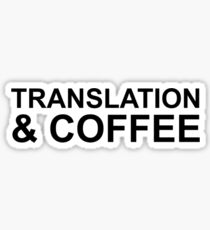 Translation and coffee Gift Idea  Sticker