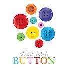 cute as a button by creativemonsoon
