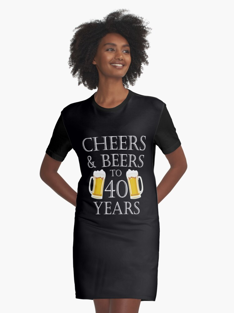 Cheers And Beers To 40 Years Quote