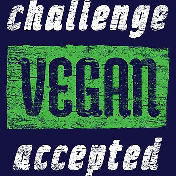 Vegan Challenge Accepted - Distressed Artwork by lol-tshirts