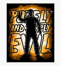 Purely and Simply Evil Photographic Print