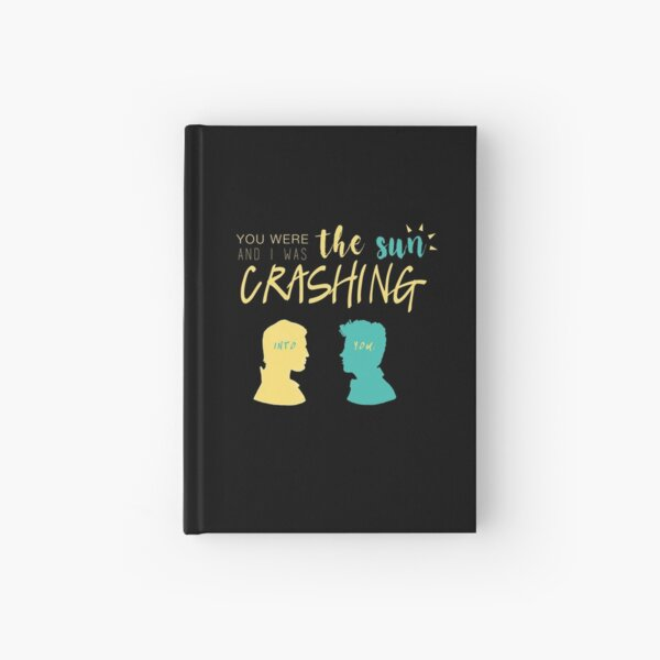 you were the sun and i was crashing into you Hardcover Journal