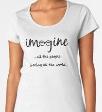 Imagine - John Lennon - Imagine All The People Sharing All The World... Typography Art Women's Premium T-Shirt
