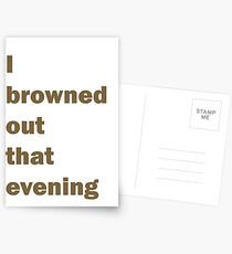 I Browned Out. Mac - Always Sunny Postcards