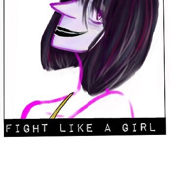 FIGHT LIKE A GIRL  by LANZA