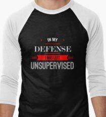 In My Defense I Was Left Unsupervised Men's Baseball ¾ T-Shirt