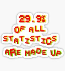 29. 9% Of All Statistics Are Made Up Sticker