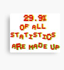 29. 9% Of All Statistics Are Made Up Canvas Print