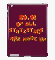 29. 9% Of All Statistics Are Made Up iPad Case/Skin