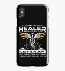 i'm a healer because there is a certain joy in deciding which of your friends will live and which ones will die t-shirts iPhone Case/Skin