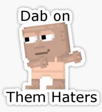 Dab on them Haters Sticker