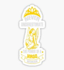 NEVER UNDERESTIMATE THE POWER OF A VIRGO WOMAN! Sticker