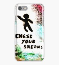 Chase Your Dreams iPhone Case/Skin