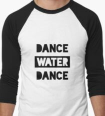 Dance Water Dance Men's Baseball ¾ T-Shirt