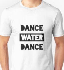 Dance Water Dance Unisex T-Shirt