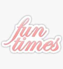 Fun Times Pink Typography Sticker