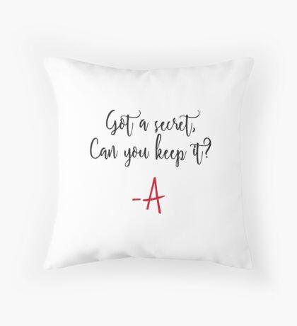 Got a secret, Can you keep it? Throw Pillow